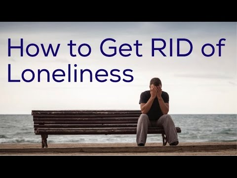 How to Get Rid of Loneliness