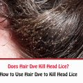 Does Hair Dye Kill Head Lice?