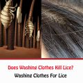 Does Washing Clothes Kill Lice?